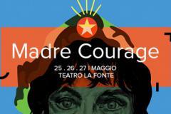 """""""Madre Courage"""" il 25, 26 e 27 maggio al Teatro La Fonte"""